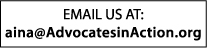 email us at aina@advocatesinaction.org