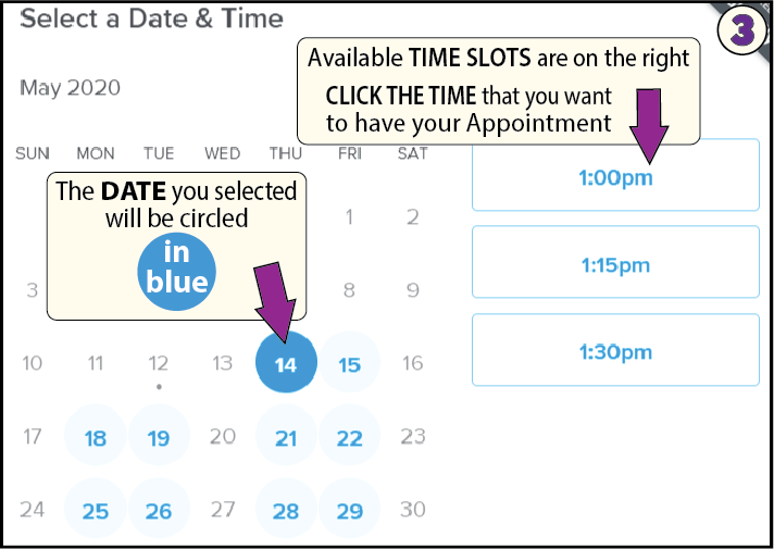 The day you selected in circled in dark blue. The time slots that are available on that day on listed on the right. Click to select the time you want for your appointment.