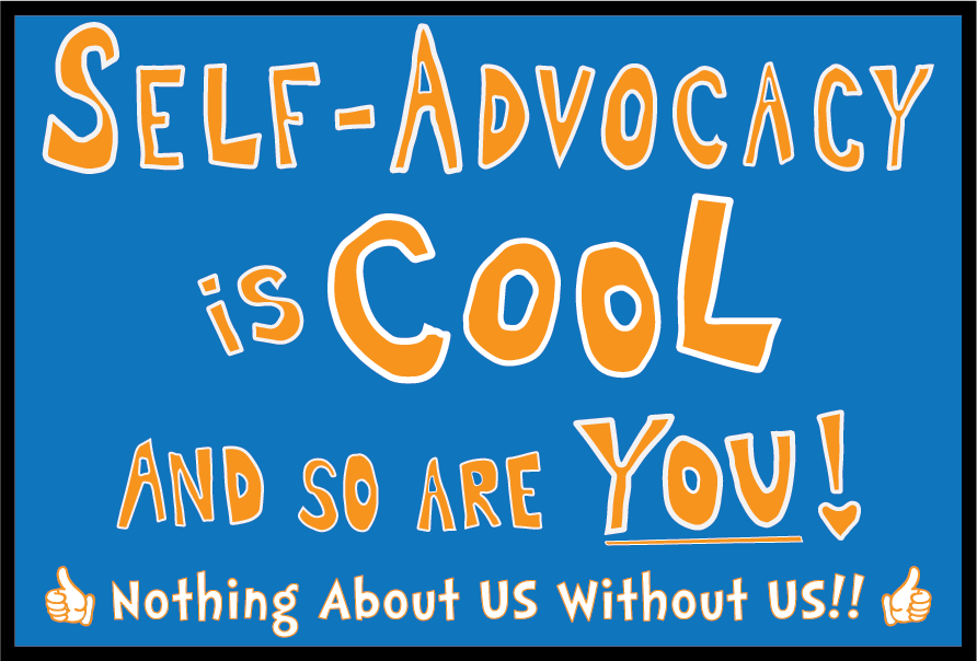 Self-Advocacy is COOL and so are you!